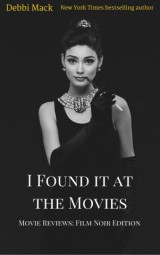 I Found it at the Movies: Film Noir