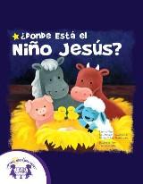 ¿Donde Está El Niño Jesús?