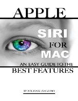 Apple Siri for Mac: An Easy Guide to the Best Features