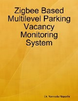 Zigbee Based Multilevel Parking Vacancy Monitoring System
