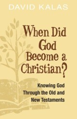 When Did God Become a Christian?