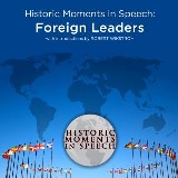 Historic Moments in Speech: Foreign Leaders