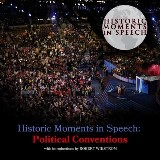 Historic Moments in Speech: Political Conventions