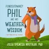 Punxsutawney Phil and His Weather Wisdom