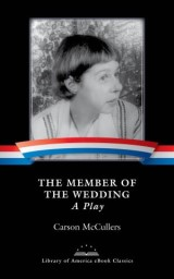 The Member of the Wedding: A Play