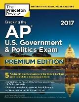 Cracking the AP U.S. Government & Politics Exam 2017, Premium Edition
