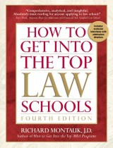 How to Get Into the Top Law Schools, 4th edition