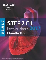 USMLE Step 2 CK Lecture Notes 2017: Internal Medicine