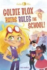 Goldie Blox Rules the School! (GoldieBlox)