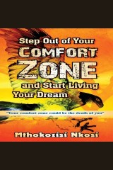 Step Out of Your Comfort-zone and Start Living Your Dream