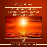 Account of An Extraordinary Fireball Bursting at Sea, An