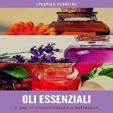 Oli essenziali: per la vostra salute e bellezza