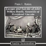 Escape and Suicide of John Wilkes Booth, The