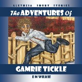 Adventures of Gamrie Tickle, The