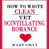 How to Write Clean Yet Scintillating Romance