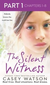The Silent Witness: Part 1 of 3