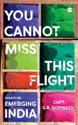 You Cannot Miss This Flight: Essays on Emerging India