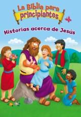 La Biblia para principiantes - Historias acerca de Jesús