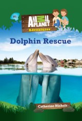 Dolphin Rescue (Animal Planet Adventures Chapter Books #1)