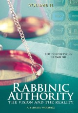 Rabbinic Authority, Volume 2
