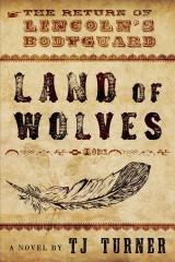 Land of Wolves: The Return of Lincoln's Bodyguard