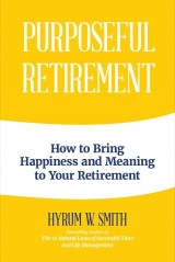 Purposeful Retirement - The Baby Boomers' Guide to a New Level of Happiness