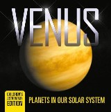 Venus: Planets in Our Solar System | Children's Astronomy Edition