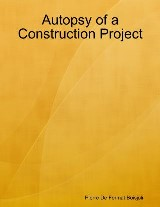 Autopsy of a Construction Project