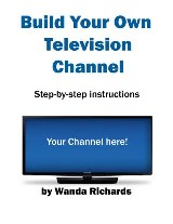 How to Build Your Own Television Channel