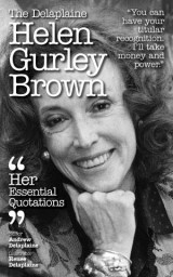 The Delaplaine HELEN GURLEY BROWN - Her Essential Quotations