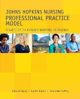 Johns Hopkins Nursing Professional Practice Model: Strategies to Advance Nursing Excellence