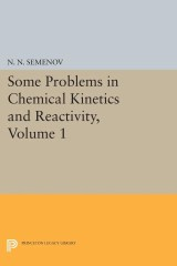 Some Problems in Chemical Kinetics and Reactivity, Volume 1