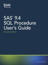SAS 9.4 SQL Procedure User's Guide, Fourth Edition