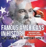 Famous Americans in History | Inventors & Inventions | 2nd Grade U.S. History Vol 2