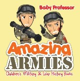 Amazing Armies | Children's Military & War History Books