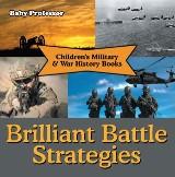 Brilliant Battle Strategies | Children's Military & War History Books