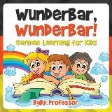 Wunderbar, Wunderbar! | German Learning for Kids