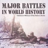 Major Battles in World History | Children's Military & War History Books