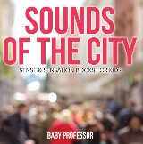 Sounds of the City | Sense & Sensation Books for Kids