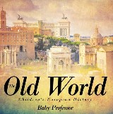 The Old World | Children's European History