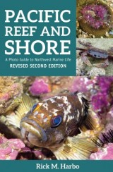Pacific Reef and Shore: A Photo Guide to Northwest Marine Life, Revised Second Edition