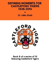 Defining Moments for Castleford Tigers 1926-2015