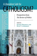 Liberalism Safe for Catholicism?, A