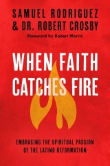 When Faith Catches Fire