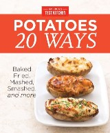 America's Test Kitchen Potatoes 20 Ways