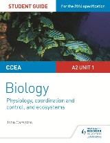 CCEA A2 Unit 1 Biology Student Guide: Physiology, Co-ordination and Control, and Ecosystems