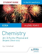 CCEA A Level Year 2 Chemistry Student Guide: A2 Unit 1: Further Physical and Organic Chemistry