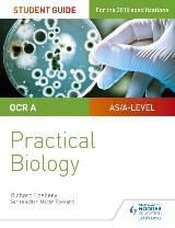 OCR A-level Biology Student Guide: Practical Biology