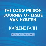 The Long Prison Journey of Leslie van Houten