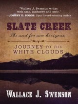 Slate Creek: Journey to the White Clouds